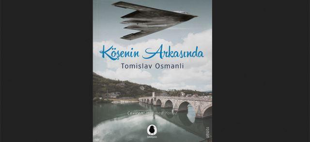 """Објавен турски превод на романот """"Зад аголот"""" на Томислав Османли"""