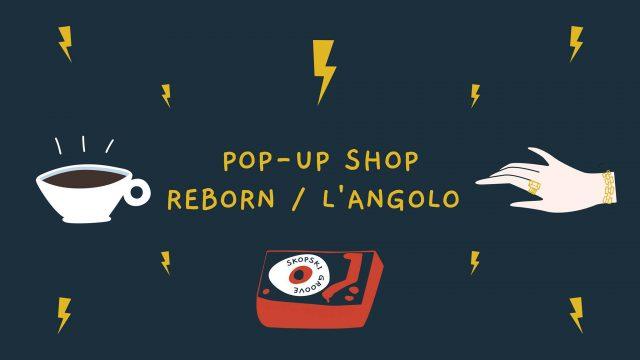 """""""Reborn"""" Поп ап шоп оваа сабота во Ланголо"""